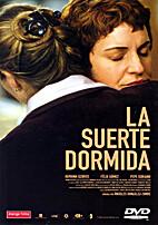 La Suerte dormida by Ángeles…