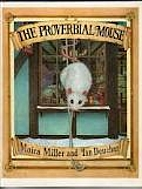 The Proverbial Mouse by Moira Miller