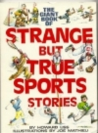 The Giant Book of Strange But True Sports…