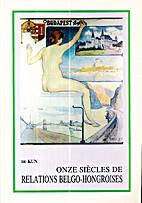 Onze siècles de relations Belgo-Hongroises…