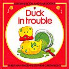 Duck in Trouble (Look & Talk) by Jenny Tyler