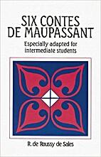 Six contes de Maupassant • FRC-F by Guy de…