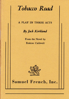 Tobacco Road [play] by Jack Kirkland