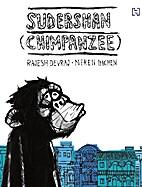 Sudershan Chimpanzee by Rajesh Devraj