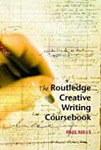 The Routledge Creative Writing Coursebook by…