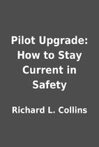 Pilot Upgrade: How to Stay Current in Safety…