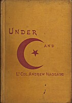 Under Crescent and Star by Lt. Col. Andrew…