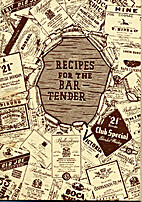 Recipes for the Bar-Tender by 21 Brands
