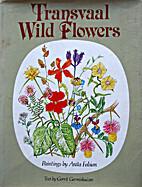 Transvaal wild flowers by Anita Fabian