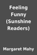 Feeling Funny (Sunshine Readers) by Margaret…