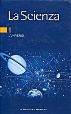 La Scienza - 1 - l'Universo by AA.VV.