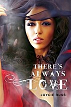There's Always Love by Joycie Russ