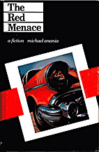 The red menace: A fiction by Michael Anania