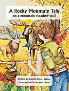 A Rocky Mountain Tale on a mountain meadow…