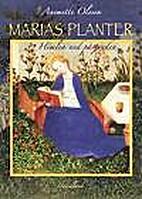 Marias planter: himlen ned på jorden by…