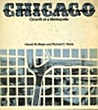 Chicago: Growth of a Metropolis by Harold M.…