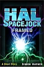 Hal Spacejock: Framed (A Short Story) by…