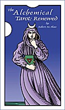 The Alchemical Tarot: Renewed by Robert…