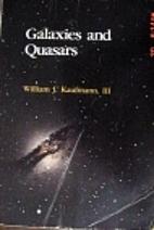 Galaxies and Quasars by William J. Kaufmann