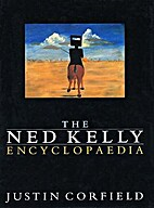 The Ned Kelly encyclopaedia by Justin…