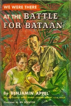 We Were There at the Battle for Bataan by…