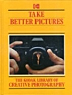 Take Better Pictures by Jack Tresidder