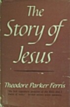 The story of Jesus by Theodore Parker Ferris
