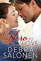 Her Hero to Love by Debra Salonen