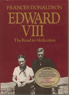 Edward VIII: The Road to Abdication by…