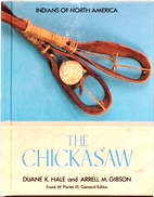 The Chickasaw by Duane K. Hale