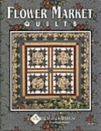 Flower Market Quilts by Lynette Jensen