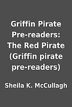 Griffin Pirate Pre-readers: The Red Pirate…