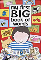 My First Big Book of Words by Annie Horwood