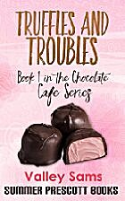 Truffles and Troubles: Book 1 in The…