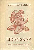 Lidenskap by Gunhild Tegen