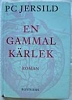 En gammal kärlek : roman by P. C. Jersild