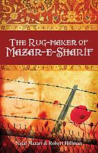 The Rugmaker of Mazar-e-Sharif by Najaf…