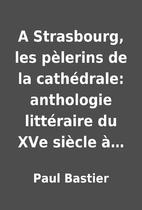 A Strasbourg, les pèlerins de la…