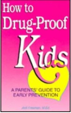How to drug-proof kids : a parents' guide to…