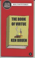 The Book of Virtue by Ken Bruen