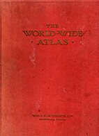 The World-Wide Atlas by W. & A. K. Johnston
