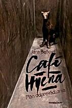 Café Hyena (Plán odprevádzania) by Jana…