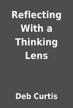 Reflecting With a Thinking Lens by Deb…