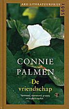 De vriendschap by Connie Palmen