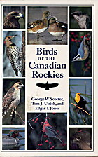 Birds of the Canadian Rockies by George W.…