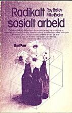Radikalt sosialt arbeid by Roy/Brake,Mike…