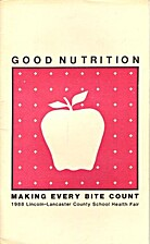 Good Nutrition - Making Every Bite Count by…