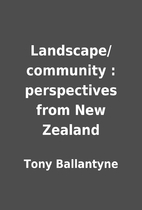 Landscape/community : perspectives from New…