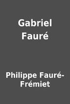 Gabriel Fauré by Philippe…