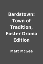 Bardstown: Town of Tradition, Foster Drama…